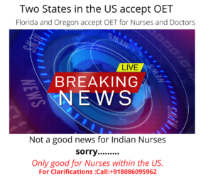Two US States (Florida and Oregon) have accepted OET for Doctors and Nurses but this is not exciting news for Indian nurses as the immigration policy of the USA is not in favour them.This may be good for nurses already in the USA.